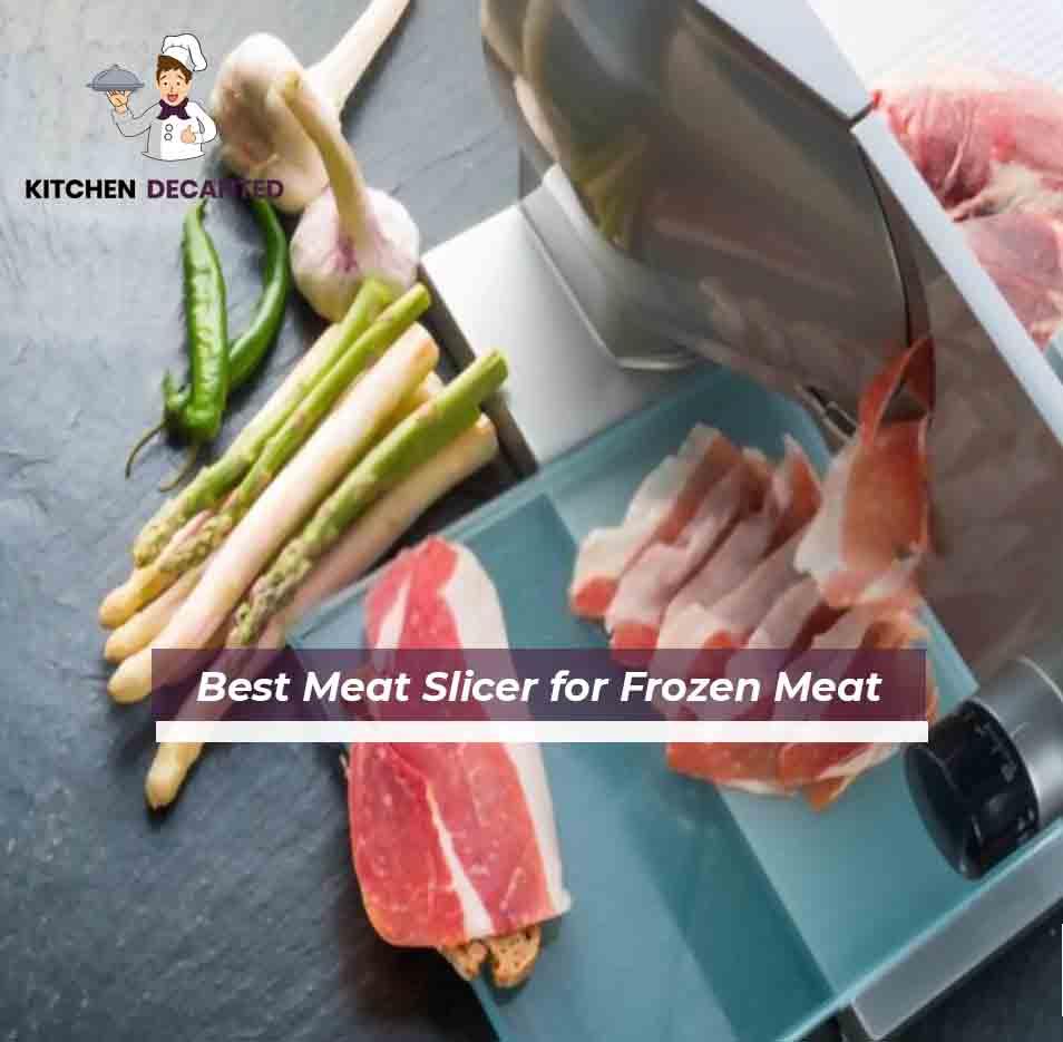 Best Meat Slicer for Frozen Meat